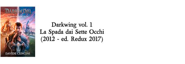 Darkwing vol. 1 La Spada dai Sette Occhi (2012 - edizione Redux 2017)