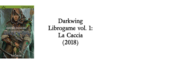 Darkwing Librogame vol. 1 La Caccia (2018)