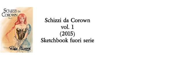 Schizzi da Corown vol. 1 (2015) Sketchbook fuori serie